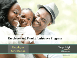 Employee and Family Assistance Program Employee Orientation