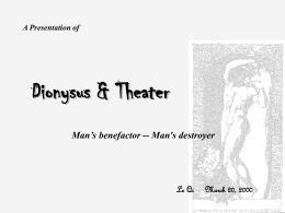 Dionysus & Theater Man's benefactor -- Man's destroyer Le Qi March 20, 2000