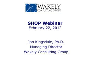 SHOP Webinar February 22, 2012 Jon Kingsdale, Ph.D. Managing Director
