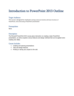 Introduction to PowerPoint 2013 Outline Target Audience: