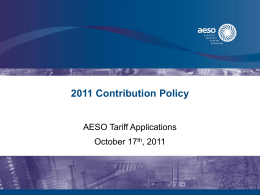 2011 Contribution Policy AESO Tariff Applications October 17 , 2011