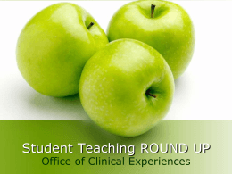 Student Teaching ROUND UP Office of Clinical Experiences