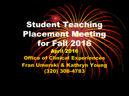 Student Teaching Placement Meeting for Fall 2016 April 2016