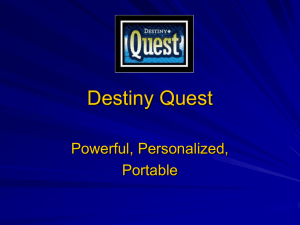 Destiny Quest Powerful, Personalized, Portable