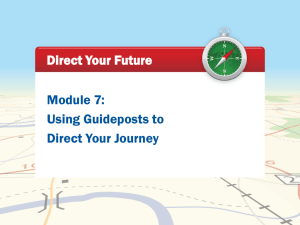 Module 7: Using Guideposts to Direct Your Journey Direct Your Future