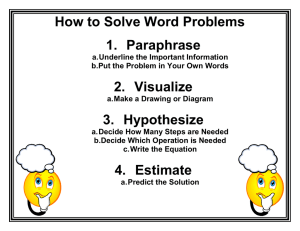 How to Solve Word Problems 1.  Paraphrase 2.  Visualize