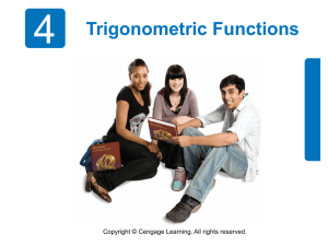 4 Trigonometric Functions Copyright © Cengage Learning. All rights reserved.