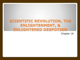 SCIENTIFIC REVOLUTION, THE ENLIGHTENMENT, & ENLIGHTENED DESPOTISM Chapter 18