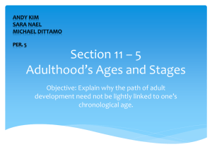 Section 11 – 5 Adulthood's Ages and Stages
