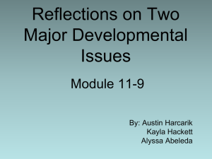 Reflections on Two Major Developmental Issues Module 11-9