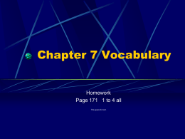 Chapter 7 Vocabulary Homework Page 171   1 to 4 all