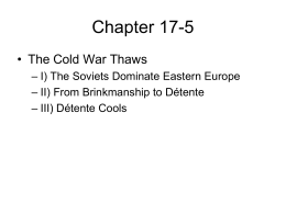Chapter 17-5 • The Cold War Thaws