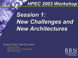 Session 1: New Challenges and New Architectures HPEC 2003 Workshop