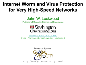 Internet Worm and Virus Protection for Very High-Speed Networks John W. Lockwood