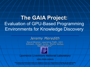 The GAIA Project: Evaluation of GPU-Based Programming Environments for Knowledge Discovery Jeremy Meredith
