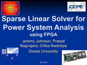 Sparse Linear Solver for Power System Analysis using FPGA Jeremy Johnson, Prawat