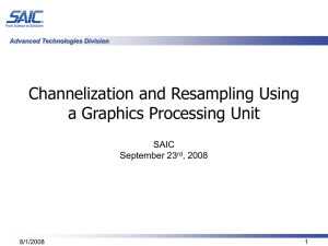 Channelization and Resampling Using a Graphics Processing Unit SAIC September 23