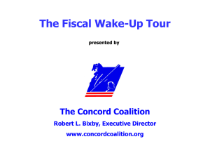 The Fiscal Wake-Up Tour The Concord Coalition Robert L. Bixby, Executive Director www.concordcoalition.org