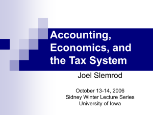 Accounting, Economics, and the Tax System Joel Slemrod