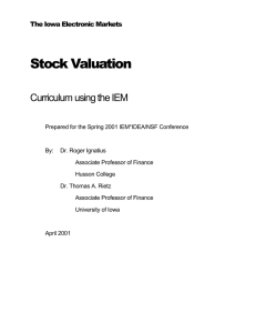 Stock Valuation Curriculum using the IEM The Iowa Electronic Markets