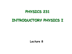 PHYSICS 231 INTRODUCTORY PHYSICS I Lecture 8