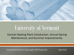 Central Heating Plant Introduction, Annual Spring Maintenance, and Summer Improvements. Sept 2014