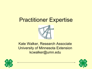 Practitioner Expertise Kate Walker, Research Associate University of Minnesota Extension