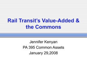 Rail Transit's Value-Added & the Commons Jennifer Kenyan PA 395 Common Assets