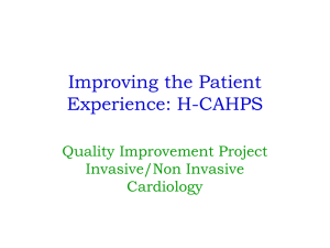Improving the Patient Experience: H-CAHPS Quality Improvement Project Invasive/Non Invasive