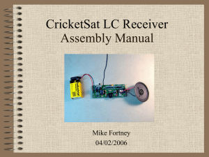 Assembly Manual CricketSat LC Receiver Mike Fortney 04/02/2006