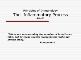 The  Inflammatory Process Principles of Immunology