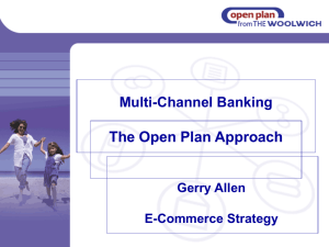 The Open Plan Approach Multi-Channel Banking Gerry Allen E-Commerce Strategy