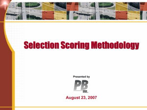 Selection Scoring Methodology August 23, 2007 Presented by