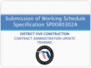Submission of Working Schedule Specification SP0080302A DISTRICT FIVE CONSTRUCTION CONTRACT ADMINISTRATION UPDATE