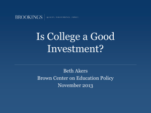 Is College a Good Investment? Beth Akers Brown Center on Education Policy