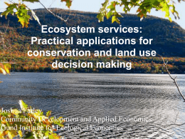Ecosystem services: Practical applications for conservation and land use decision making