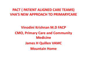 PACT ( PATIENT ALIGNED CARE TEAMS) VHA'S NEW APPROACH TO PRIMARYCARE