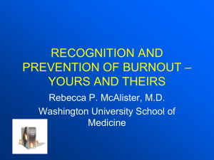 RECOGNITION AND – PREVENTION OF BURNOUT YOURS AND THEIRS