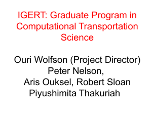 IGERT: Graduate Program in Computational Transportation Science Ouri Wolfson (Project Director)