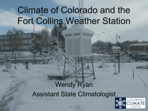 Climate of Colorado and the Fort Collins Weather Station Wendy Ryan