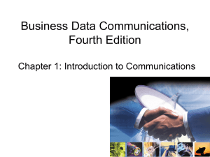 Business Data Communications, Fourth Edition Chapter 1: Introduction to Communications