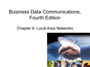 Business Data Communications, Fourth Edition Chapter 9: Local Area Networks