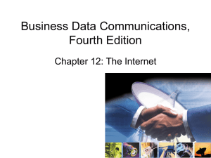 Business Data Communications, Fourth Edition Chapter 12: The Internet
