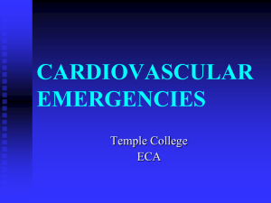 CARDIOVASCULAR EMERGENCIES Temple College ECA