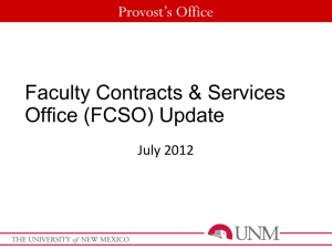 Faculty Contracts & Services Office (FCSO) Update Provost's Office July 2012