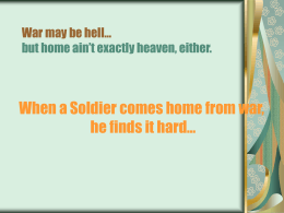 When a Soldier comes home from war, he finds it hard…