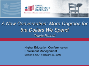 A New Conversation: More Degrees for the Dollars We Spend Travis Reindl