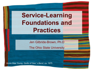 Service-Learning Foundations and Practices Jen Gilbride-Brown, Ph.D