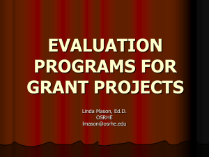 EVALUATION PROGRAMS FOR GRANT PROJECTS Linda Mason, Ed.D.