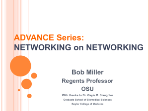 ADVANCE Series: NETWORKING on NETWORKING Bob Miller Regents Professor